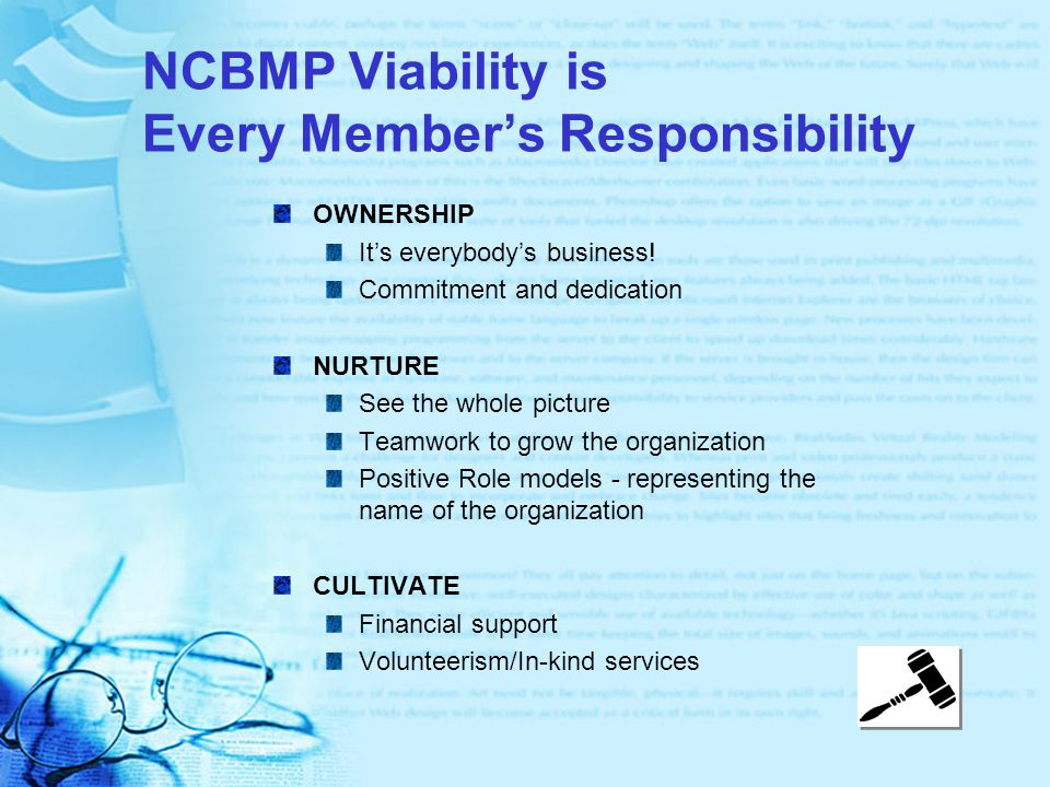 NCBMP Viability is Every Member's Responsibility OWNERSHIP It's everybody's business.