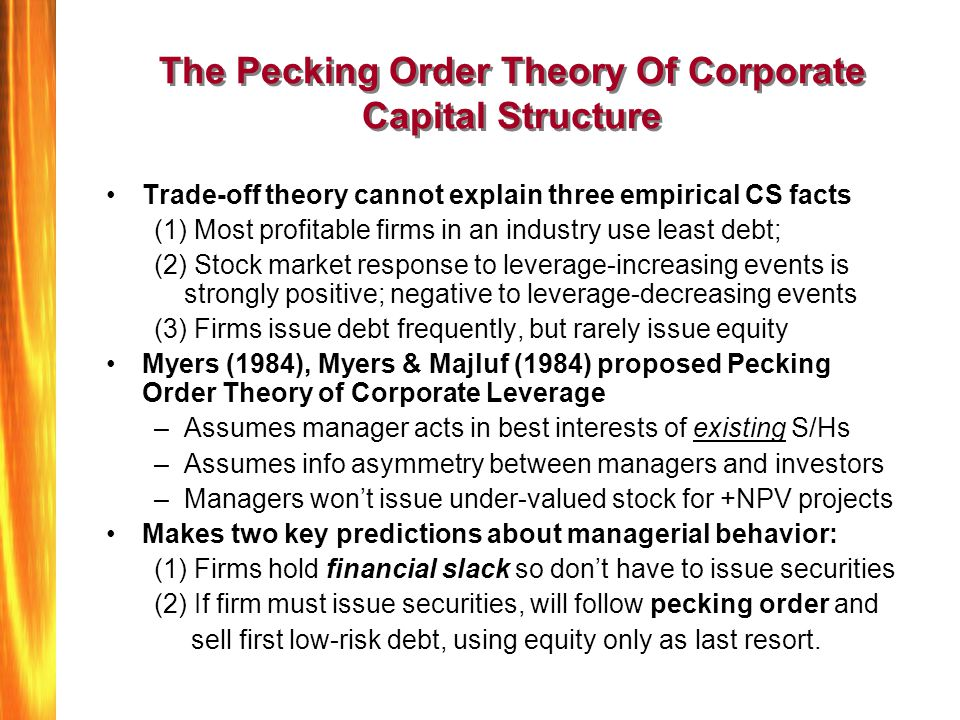 The Pecking Order Theory Of Corporate Capital Structure Trade-off theory cannot explain three empirical CS facts (1) Most profitable firms in an indus