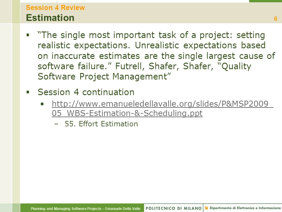 """Planning and Managing Software Projects – Emanuele Della Valle Session 4 Review Estimation  """"The single most important task of a project: setting rea"""