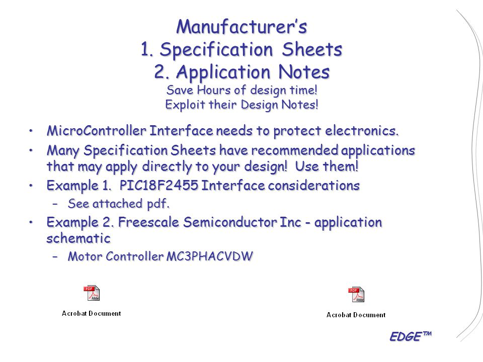EDGE™ Manufacturer's 1.Specification Sheets 2. Application Notes Save Hours of design time.