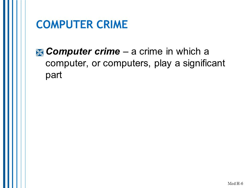 A Day in the Life…  As a digital forensics expert you must  Know a lot about computers and how they work  Keep learning  Have infinite patience  Be detail-oriented  Be good at explaining how computers work  Be able to stay cool and think on your feet Mod H-57