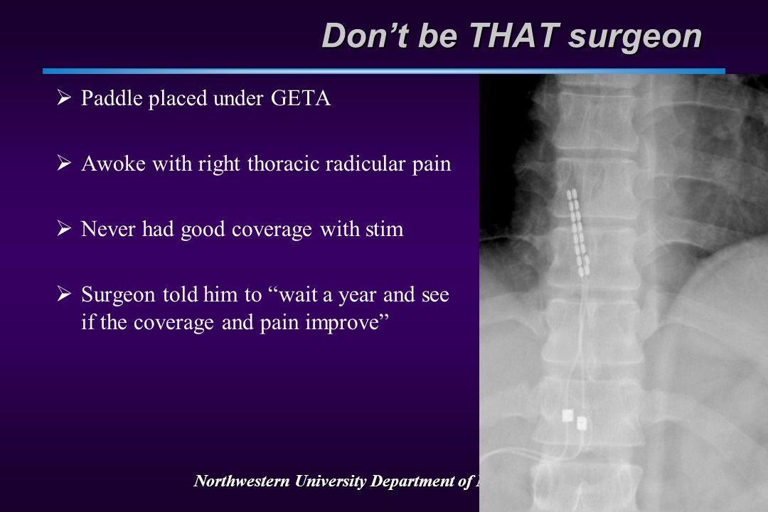 Northwestern University Department of Neurosurgery Complication avoidance  Don't be overzealous  Don't push a bad situation  If it won't go, it won