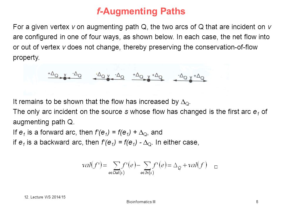 Bioinformatics III8 For a given vertex v on augmenting path Q, the two arcs of Q that are incident on v are configured in one of four ways, as shown below.