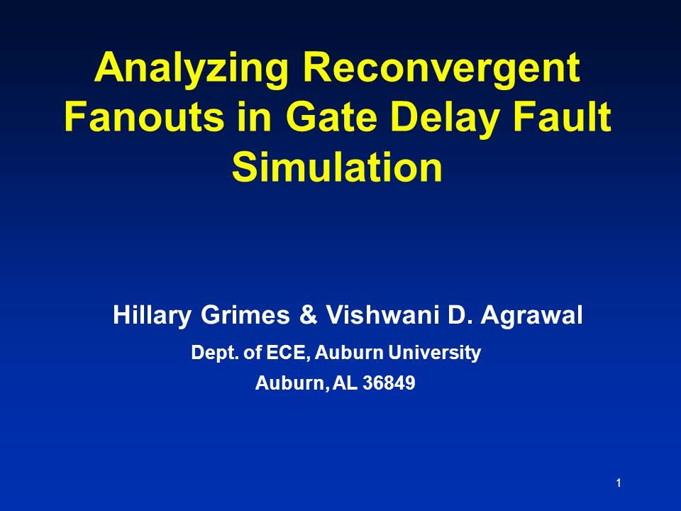 1 Analyzing Reconvergent Fanouts in Gate Delay Fault Simulation Dept.