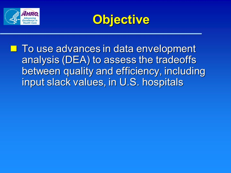 Strengths of DEA DEA easily accommodates multiple inputs and multiple outputs.