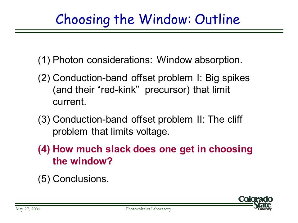 Choosing the Window: Outline May 27, 2004 Photovoltaics Laboratory (1)Photon considerations: Window absorption. (2)Conduction-band offset problem I: B