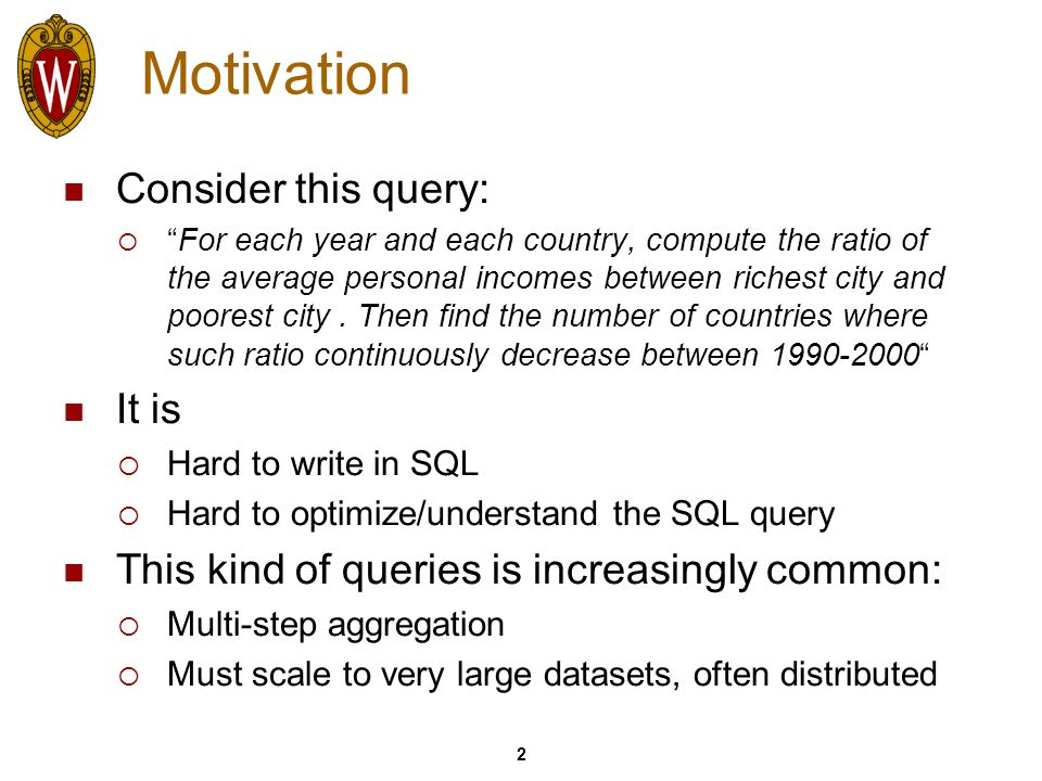 3 Contributions A new framework for expressing such compositional aggregate queries  Key contribution is how we look at the computation, in terms of aggregating over related regions in cube space An efficient evaluation framework based on sorted scans that take into account of multiple aggregation steps  Experimental results