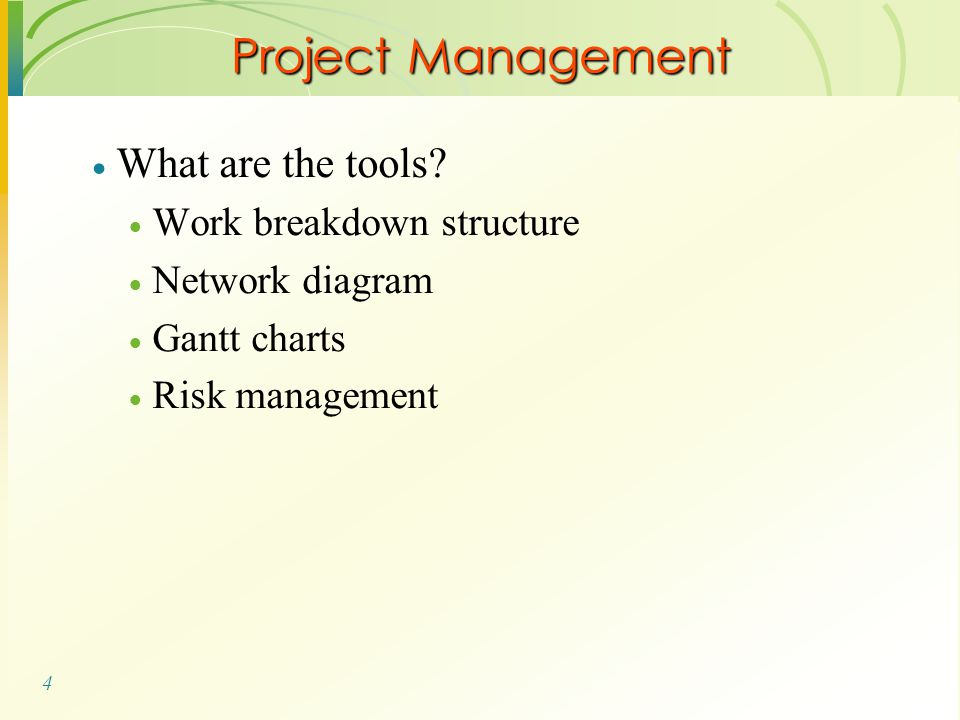 4 Project Management  What are the tools.