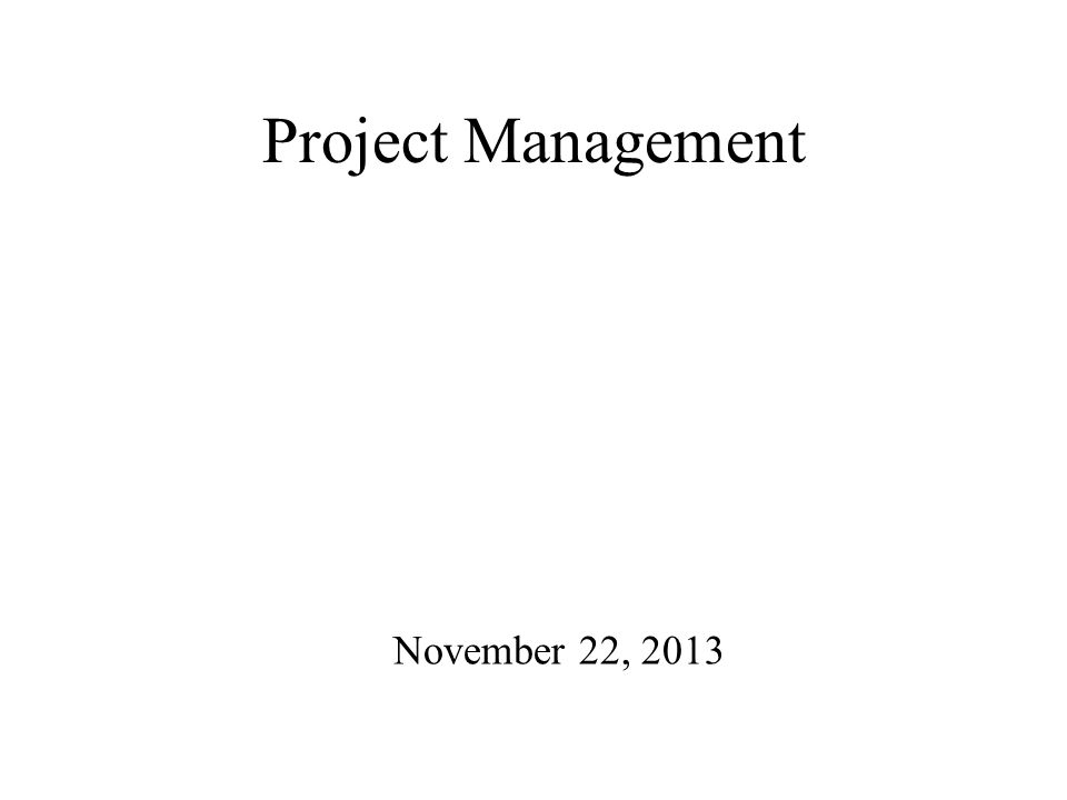 Project Management November 22, 2013