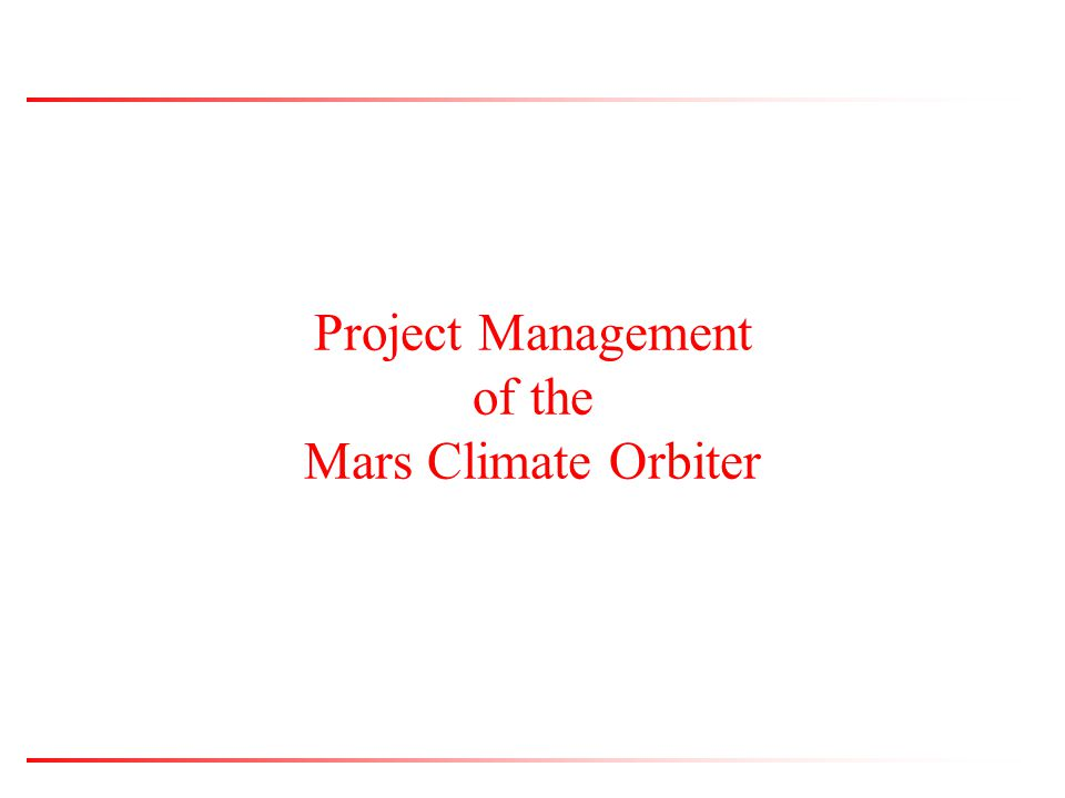 Project Management of the Mars Climate Orbiter