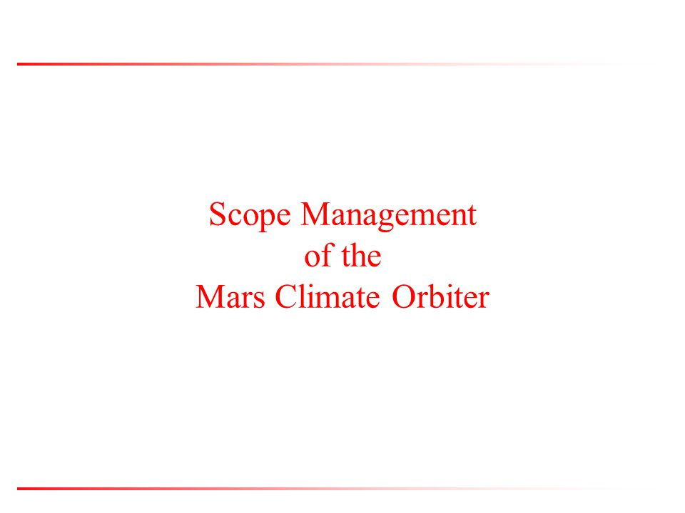 Scope Management of the Mars Climate Orbiter