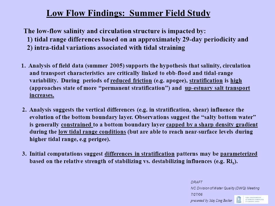 Low Flow Findings: Summer Field Study The low-flow salinity and circulation structure is impacted by: 1) tidal range differences based on an approximately 29-day periodicity and 2) intra-tidal variations associated with tidal straining 1.