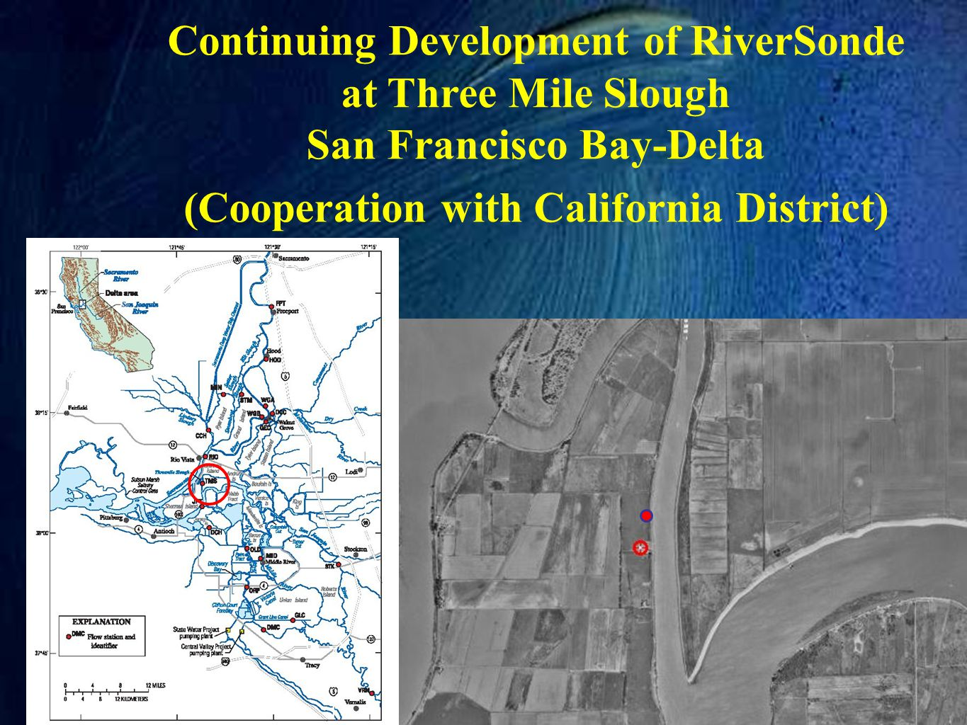 Continuing Development of RiverSonde at Three Mile Slough San Francisco Bay-Delta (Cooperation with California District)
