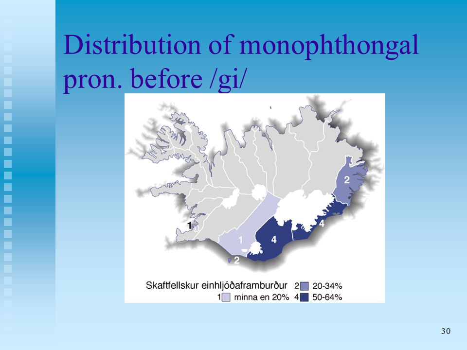 30 Distribution of monophthongal pron. before /gi/