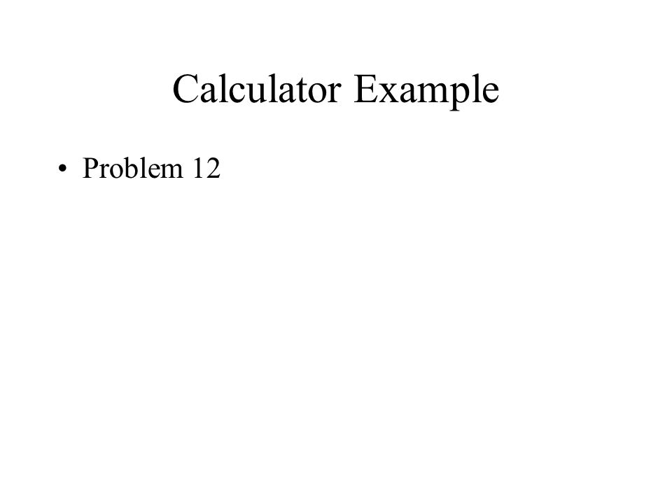 Calculator Example Problem 12