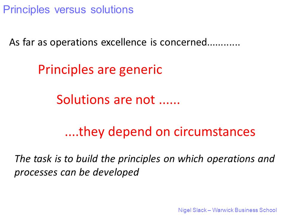 Nigel Slack – Warwick Business School As far as operations excellence is concerned............