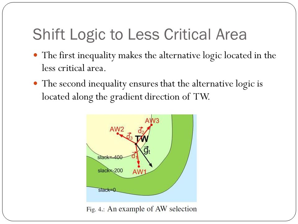 Shift Logic to Less Critical Area The first inequality makes the alternative logic located in the less critical area.