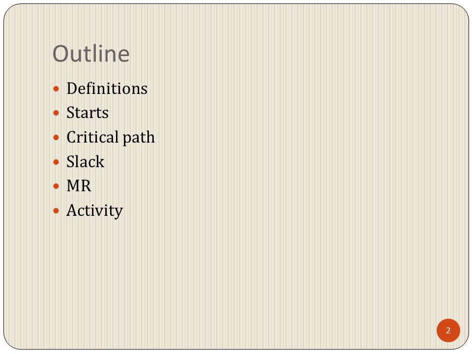 2 Outline Definitions Starts Critical path Slack MR Activity