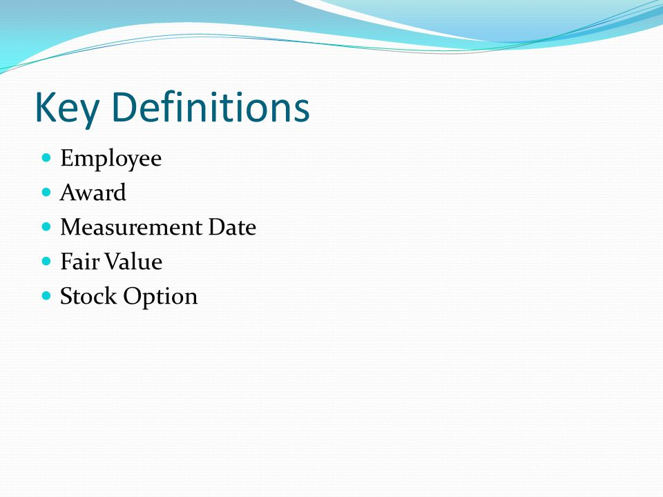 Recognition and Measurement For Non-Employees: Reciprocal transactions in which an enterprise acquires goods and services by granting equity instruments or by incurring liabilities to the supplier (other than an employee) in amounts based on the price of the enterprise s stock shall be accounted for based on the fair value of the consideration received, or the fair value of the equity instruments, or liabilities incurred, whichever is more reliably measurable For Employees: Equity instruments awarded to employees and the cost of the services received as consideration shall be measured and recognized based on the fair value of the equity instruments