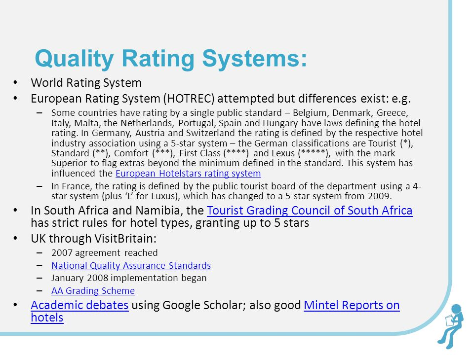 Quality Rating Systems: World Rating System European Rating System (HOTREC) attempted but differences exist: e.g.