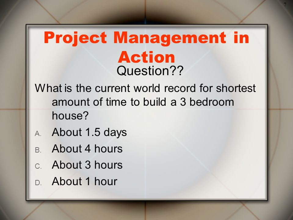7 Project Management in Action Question?.