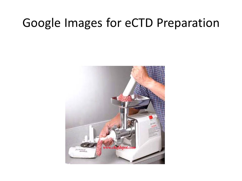 Google Images for eCTD Preparation