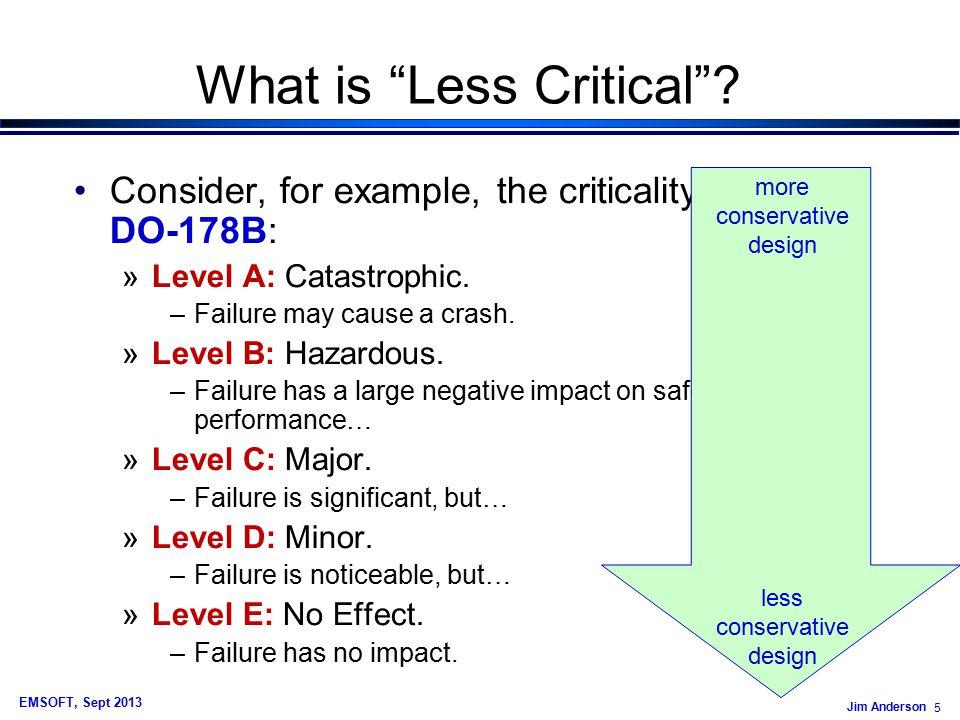 Jim Anderson 6 EMSOFT, Sept 2013 Starting Assumptions Modest core count (e.g., 2-8).