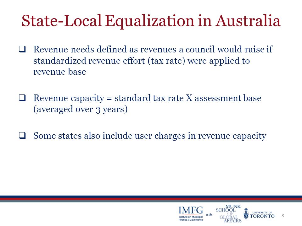 State-Local Equalization in Australia  Revenue needs defined as revenues a council would raise if standardized revenue effort (tax rate) were applied