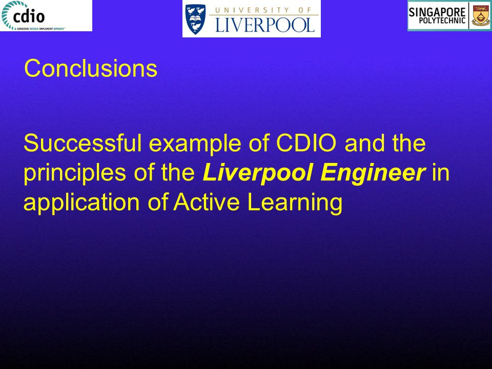 Successful example of CDIO and the principles of the Liverpool Engineer in application of Active Learning Conclusions