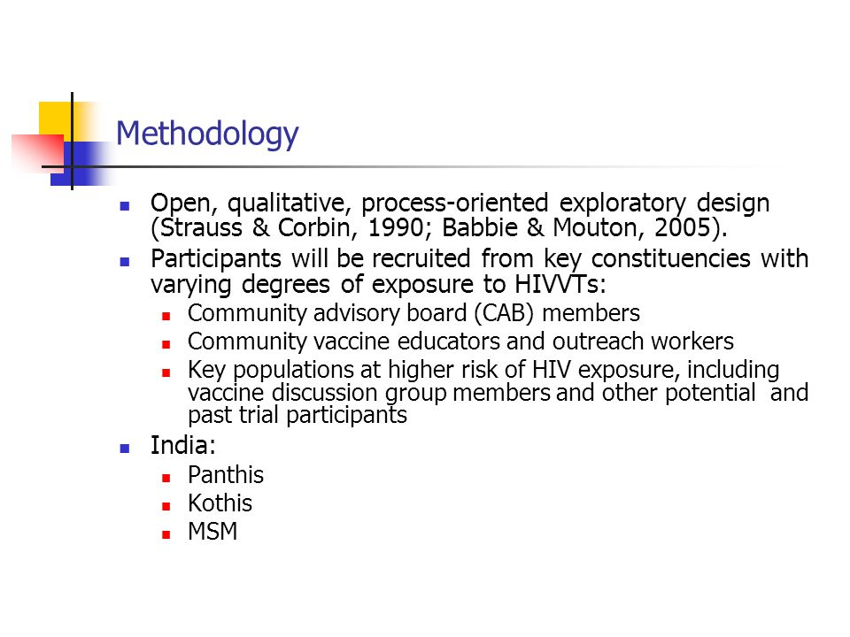 Methodology Open, qualitative, process-oriented exploratory design (Strauss & Corbin, 1990; Babbie & Mouton, 2005).