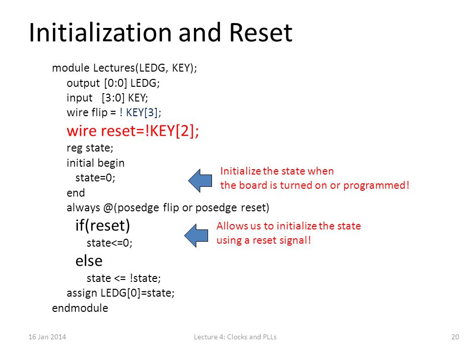Initialization and Reset module Lectures(LEDG, KEY); output [0:0] LEDG; input [3:0] KEY; wire flip = .