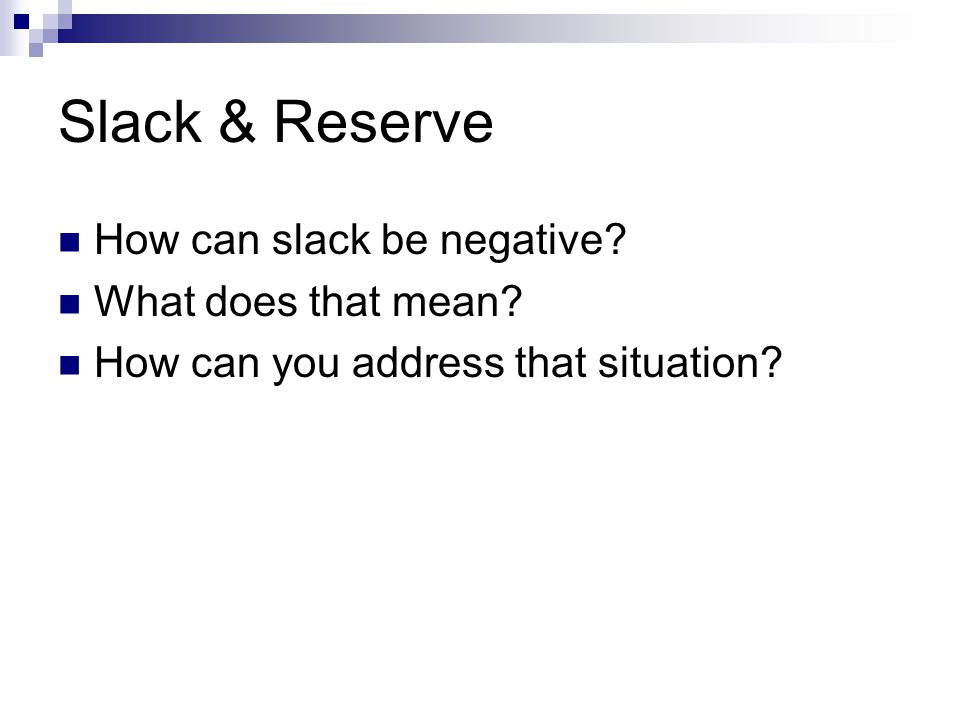 Slack & Reserve How can slack be negative What does that mean How can you address that situation
