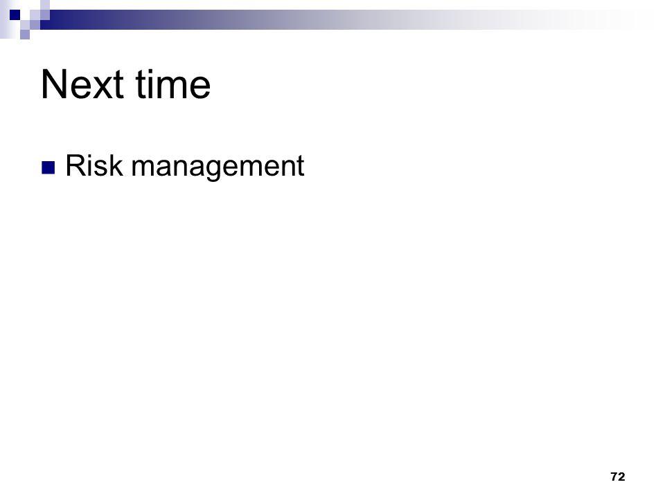 Next time Risk management 72