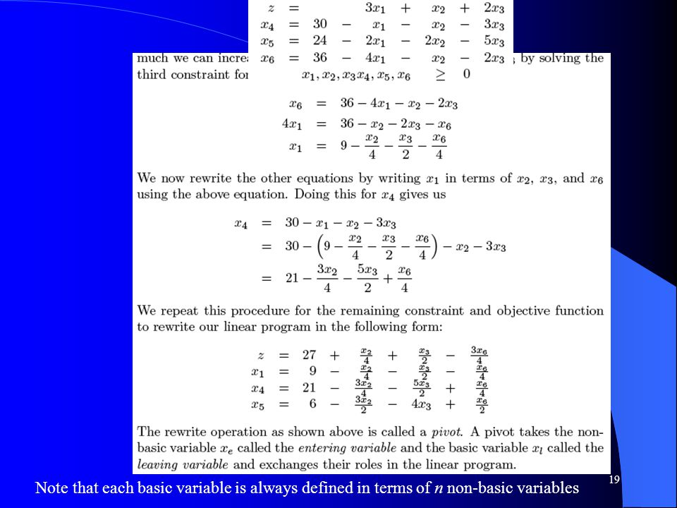 19 Note that each basic variable is always defined in terms of n non-basic variables