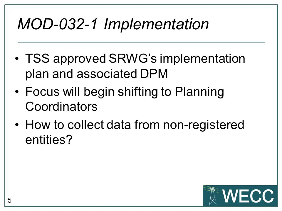 5 TSS approved SRWG's implementation plan and associated DPM Focus will begin shifting to Planning Coordinators How to collect data from non-registere