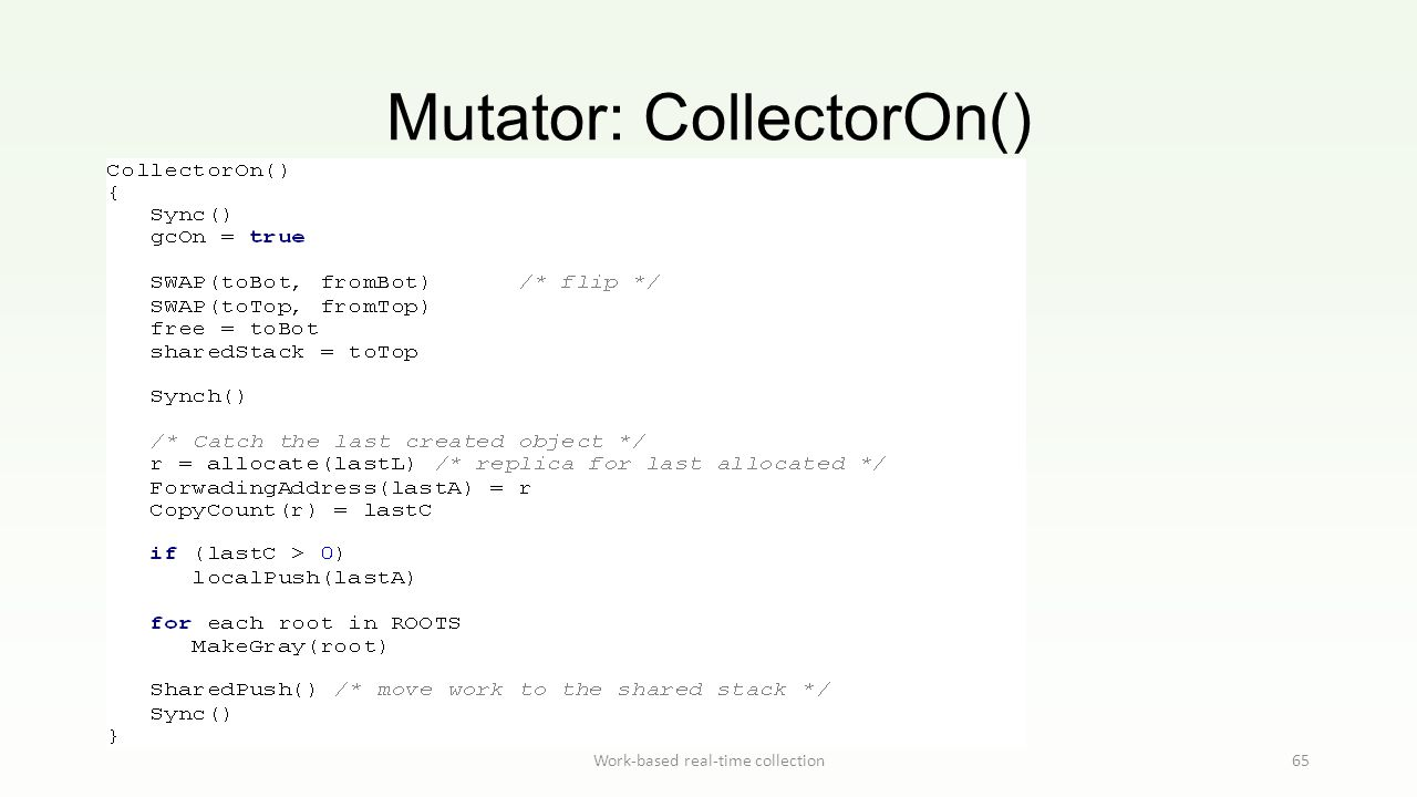 Mutator: CollectorOn() Work-based real-time collection65
