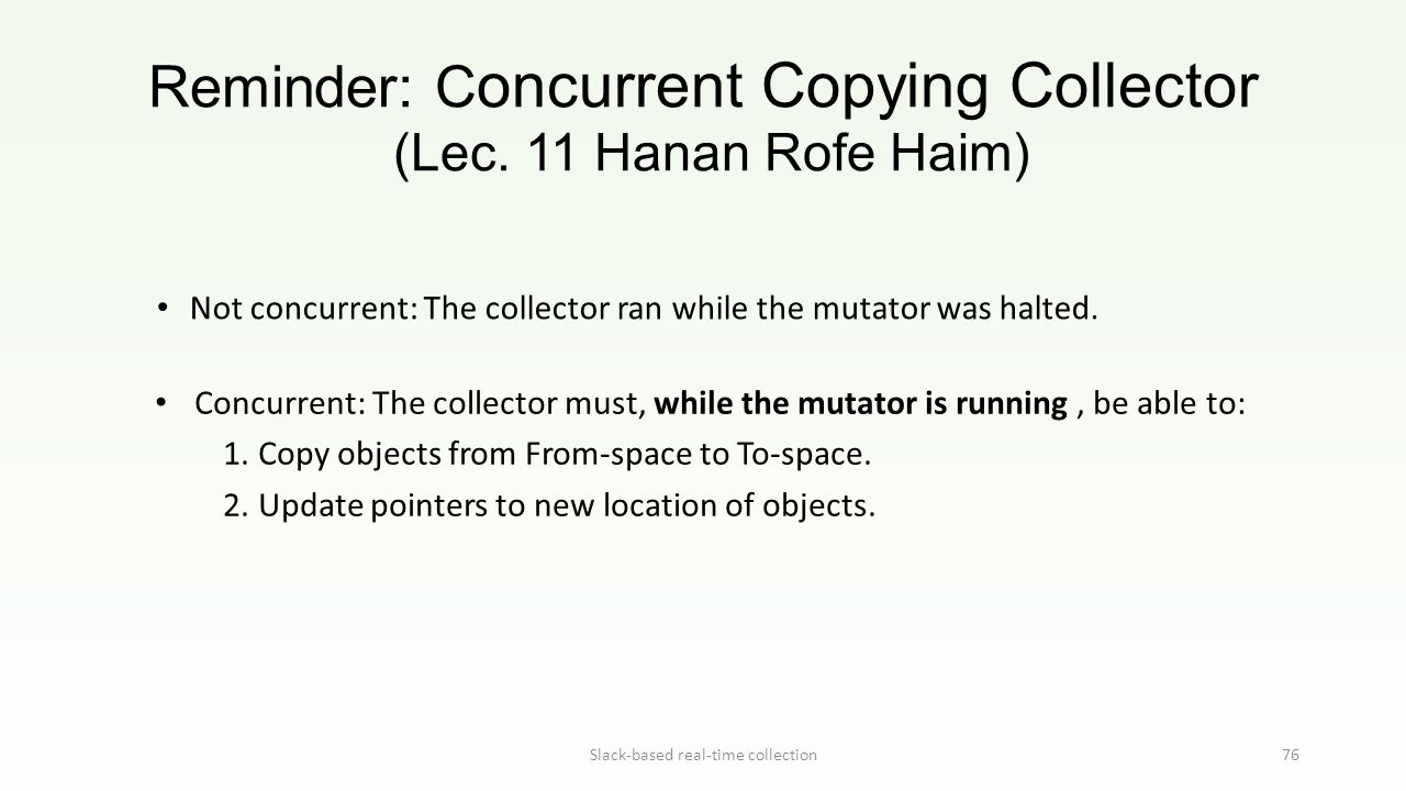 Reminder: C oncurrent Copying Collector (Lec.