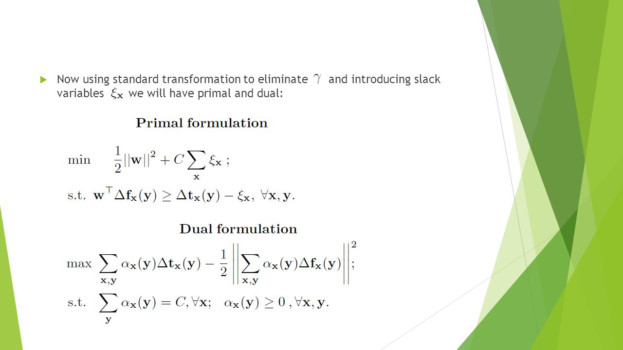  Now using standard transformation to eliminate and introducing slack variables we will have primal and dual: