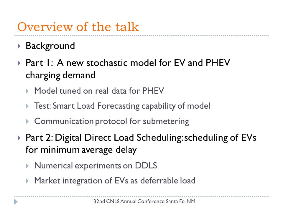 Overview of the talk  Background  Part 1: A new stochastic model for EV and PHEV charging demand  Model tuned on real data for PHEV  Test: Smart L