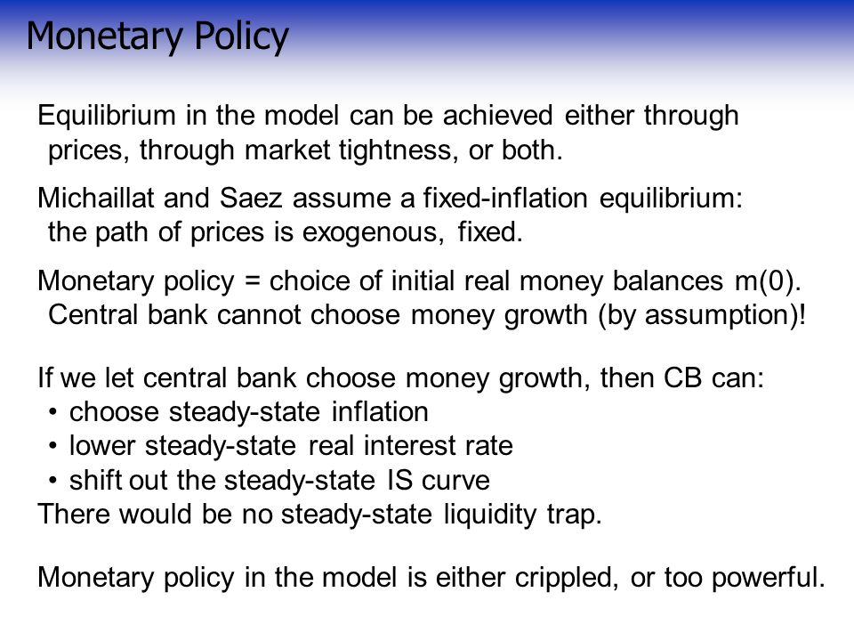 Monetary Policy Equilibrium in the model can be achieved either through prices, through market tightness, or both.