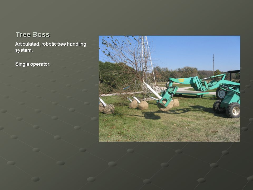 Tree Boss Articulated, robotic tree handling system. Single operator.