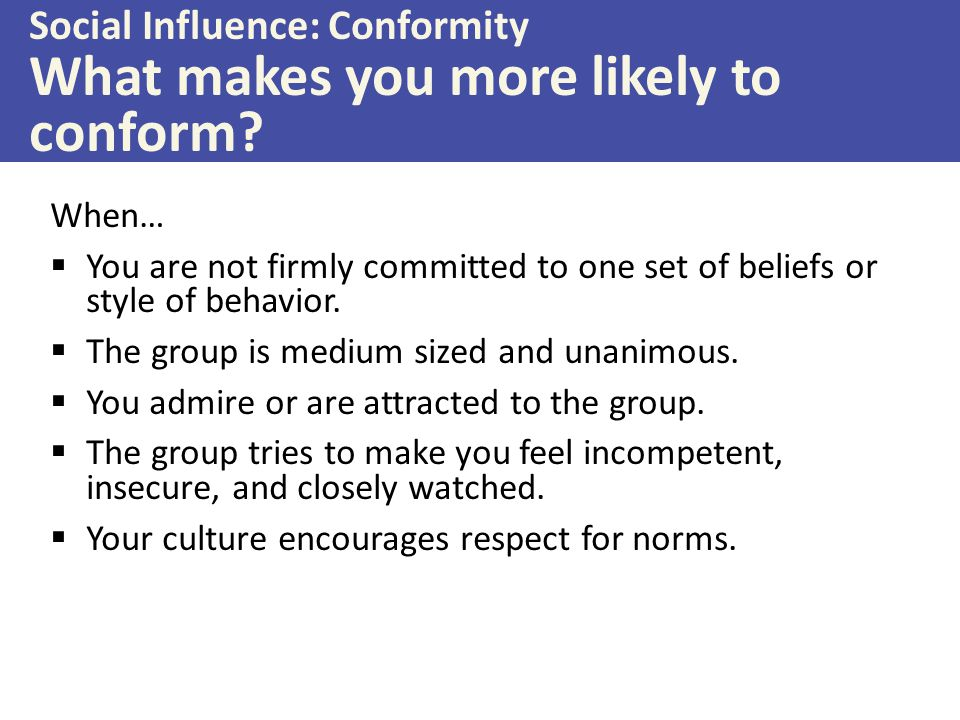 When…  You are not firmly committed to one set of beliefs or style of behavior.