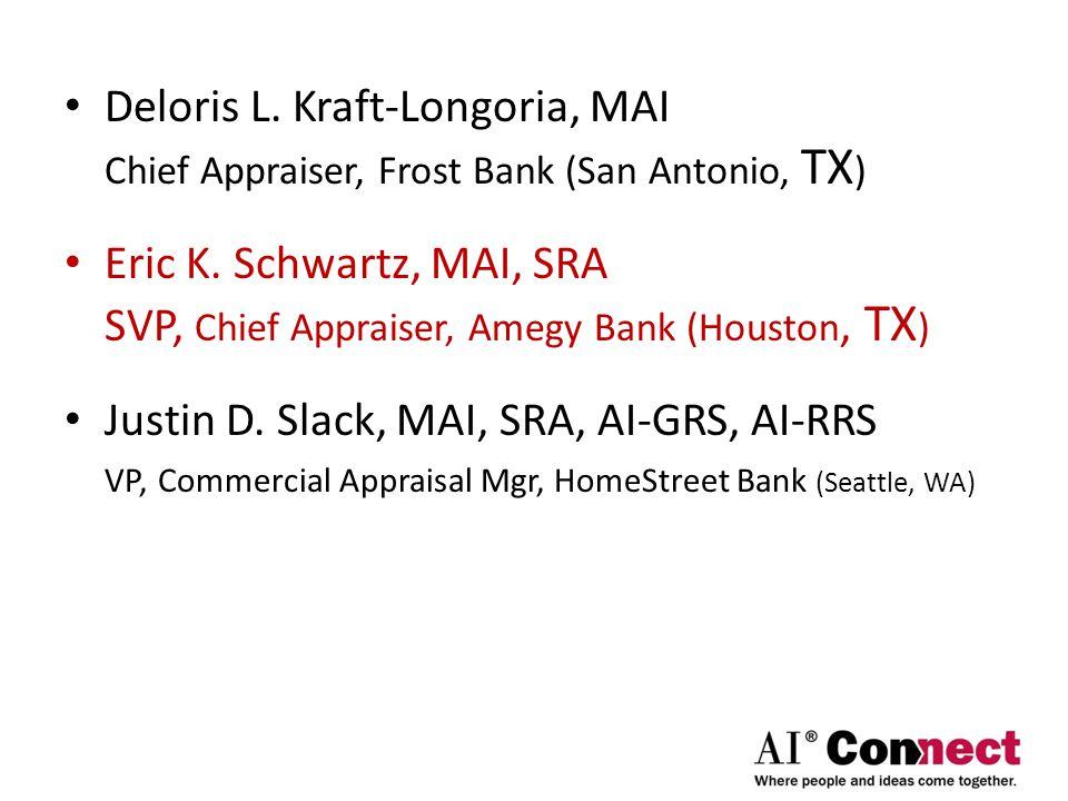 Deloris L. Kraft-Longoria, MAI Chief Appraiser, Frost Bank (San Antonio, TX ) Eric K.
