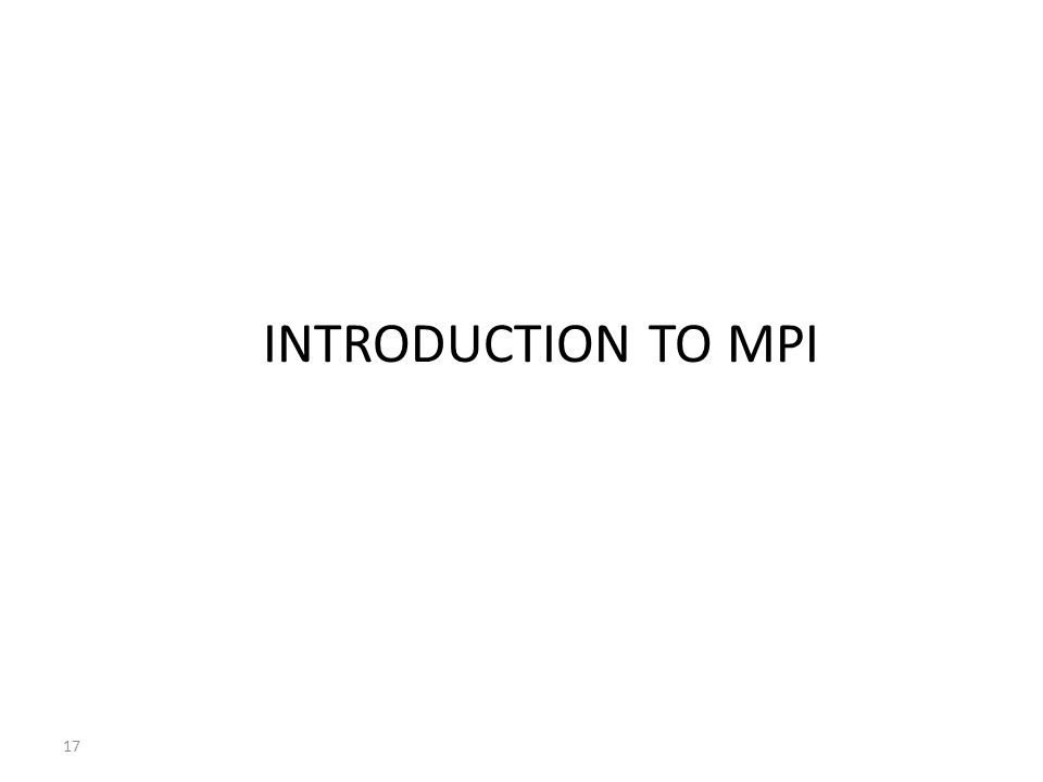 INTRODUCTION TO MPI 17