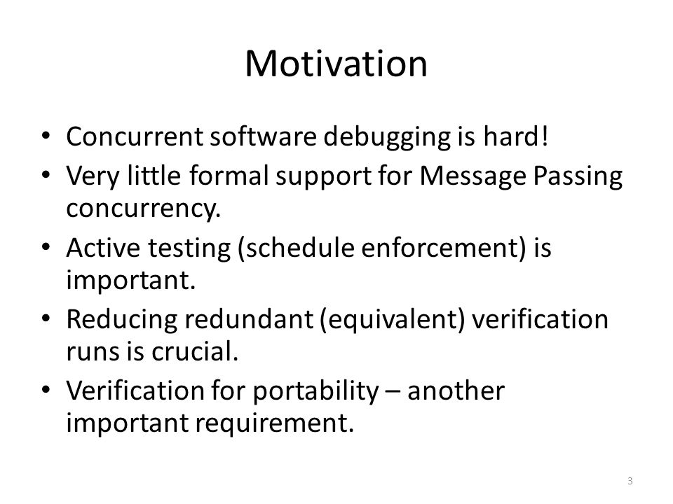 Motivation Concurrent software debugging is hard.