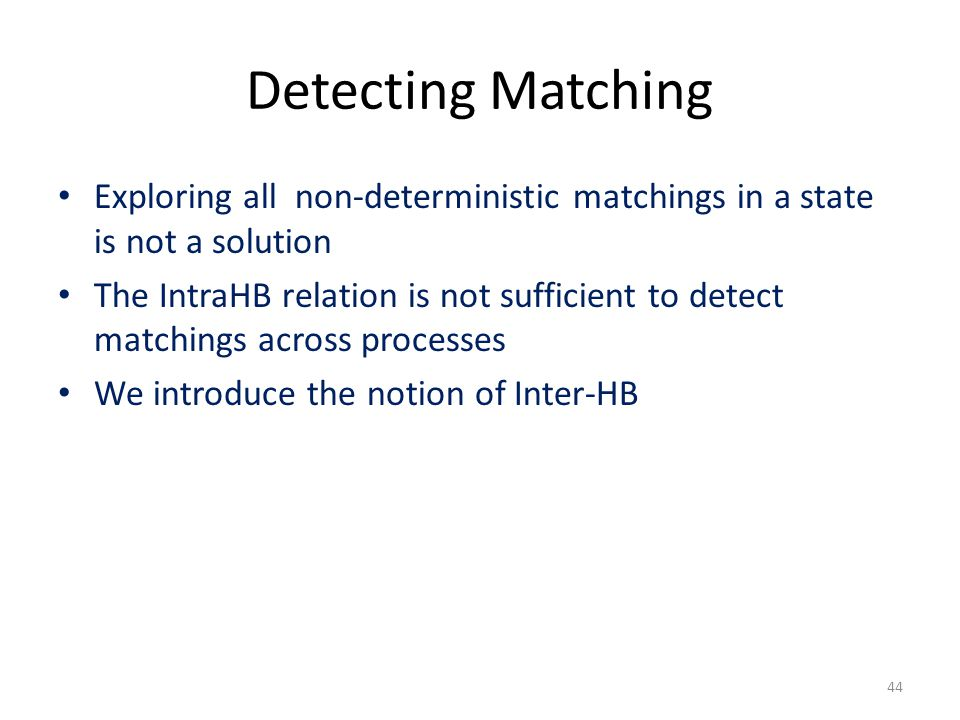 Detecting Matching Exploring all non-deterministic matchings in a state is not a solution The IntraHB relation is not sufficient to detect matchings a