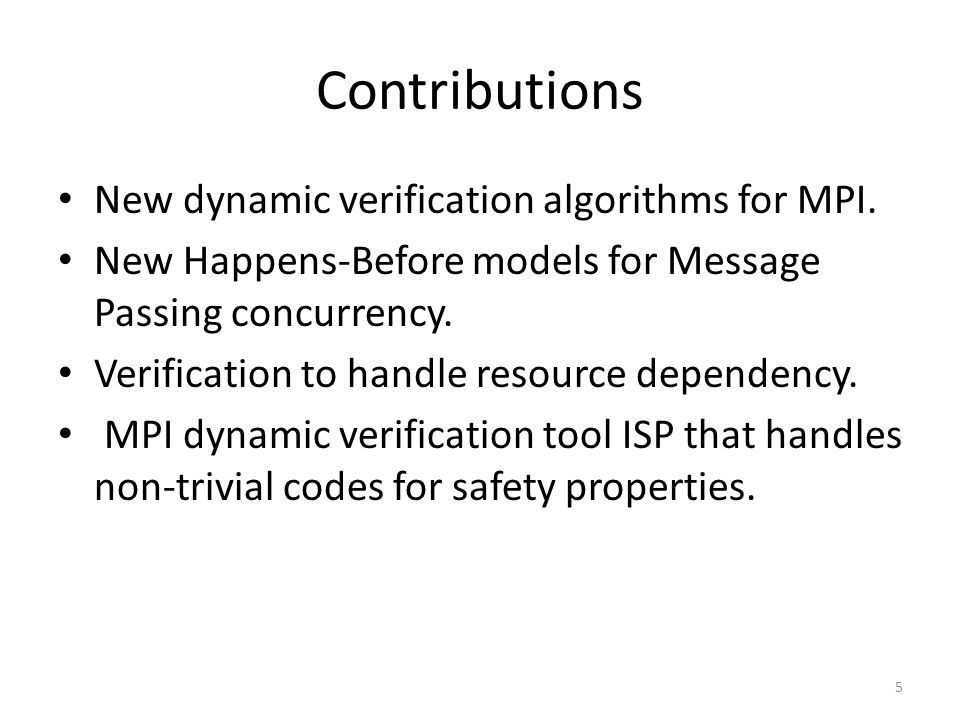 Contributions New dynamic verification algorithms for MPI.