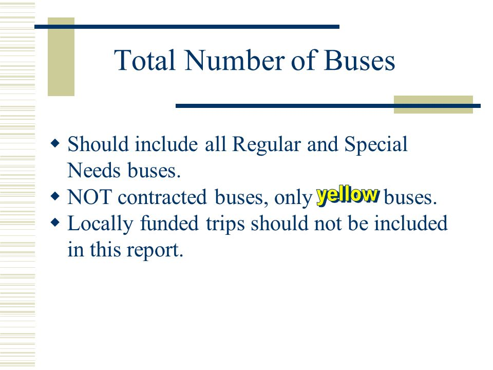 Total Number of Buses  Should include all Regular and Special Needs buses.