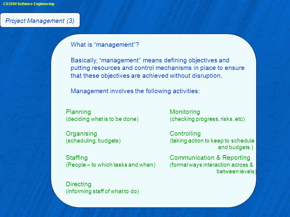 CS3500 Software Engineering Project Management (3) What is management .