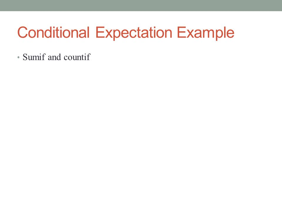 Conditional Expectation Example Sumif and countif